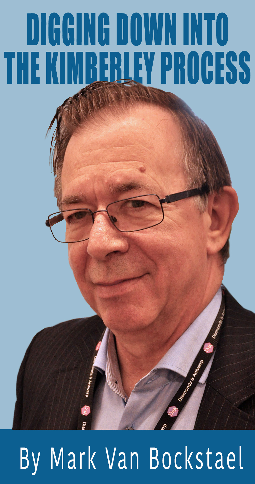 Digging Down into the Kimberley Process by Mark Van Bockstael